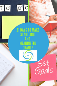 21 days to make meaningful change means creating goals and scheduling action items to achieve it