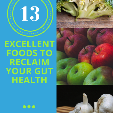 13 Excellent Foods to Reclaim Your Healthy Gut