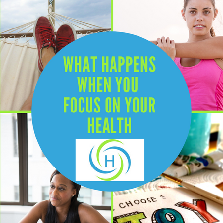 What Happens When You Focus On Your Health