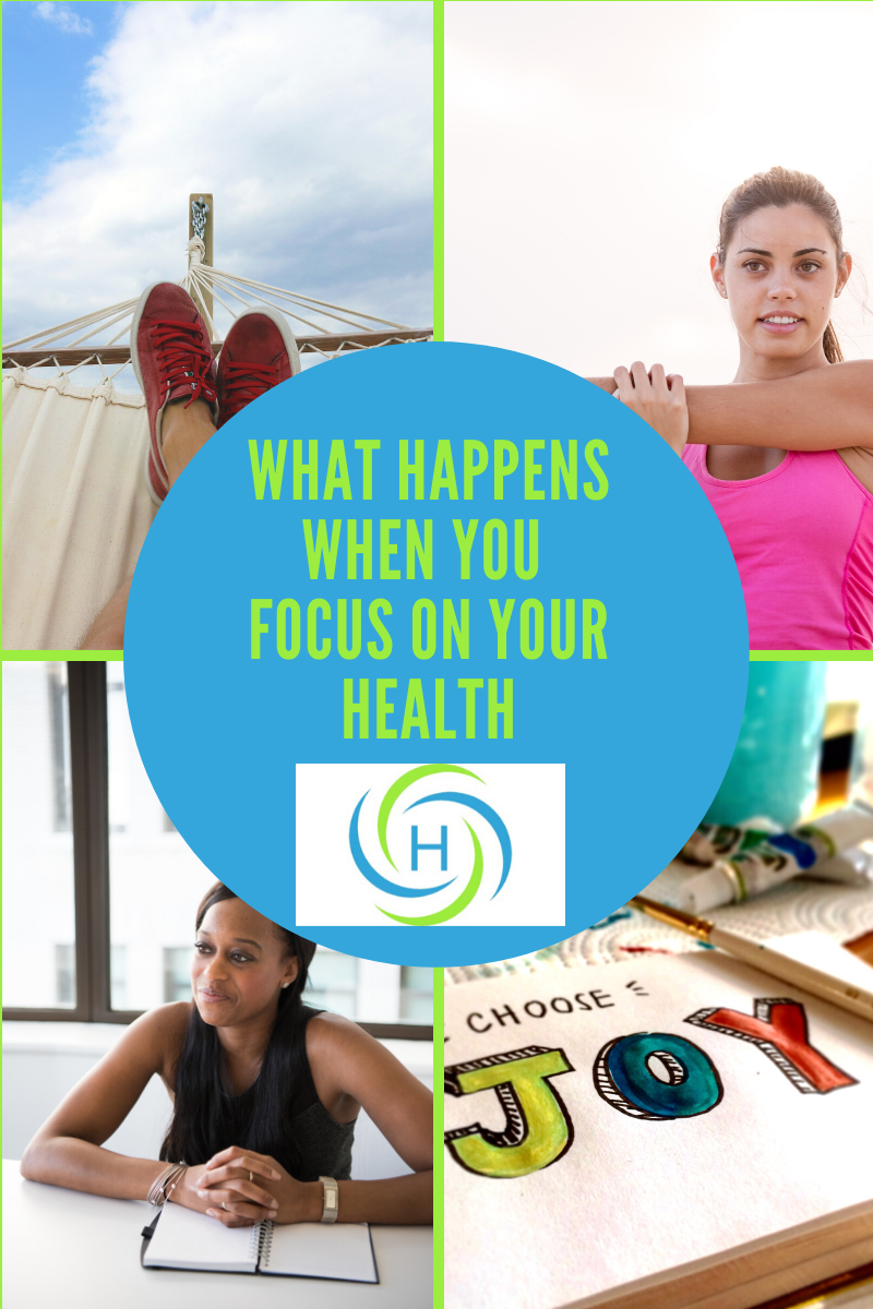 what happens when you focus on your health? you are more energetic, joyful and avoid illness