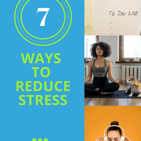 Trying To Do It All & Stressed Out? 7 Ways To Reduce Stress