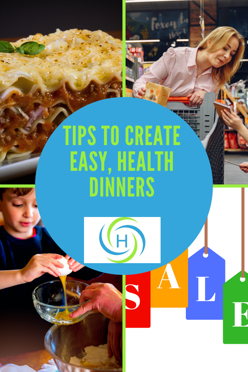 tips to create easy healthy dinners include meal planning, asking for help and cooking foods like lasagna which can be reheated easily