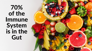 70% of the immune system is in the gut