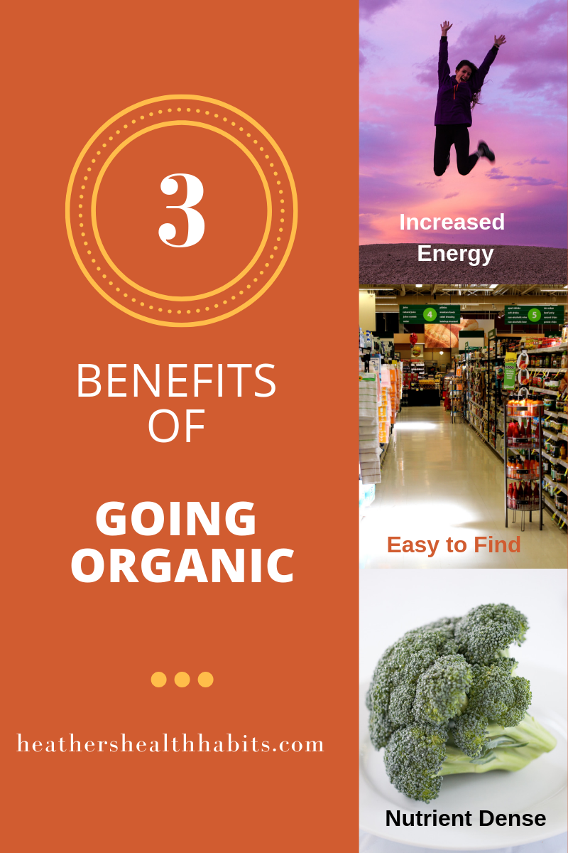 3 benefits of going organic nutrient dense easy to find energy