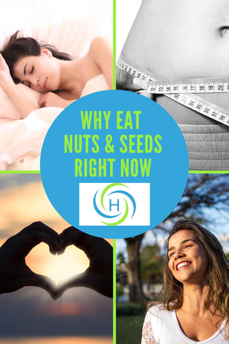 why eat nuts and seeds right now