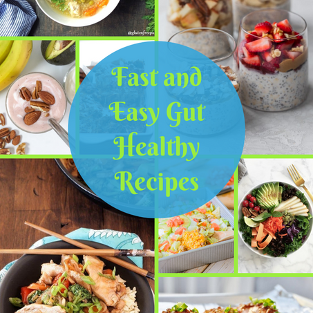 How to Make Fast and Easy Gut Healthy Meals