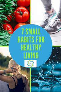 7 small habits for healthy living