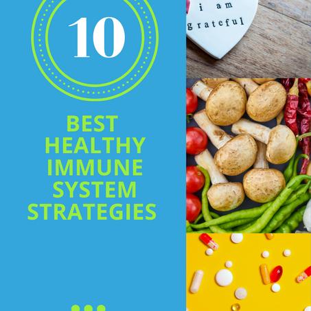 Top 10 Best Healthy Immune Strategies (#6 Is A Must)