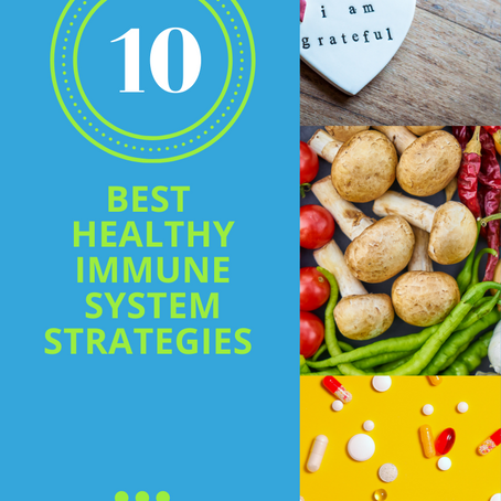 Top 10 Best Healthy Immune Strategies (#6 Is A Must)