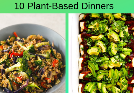 Plant-based dinners are the best! Here are 10 to try