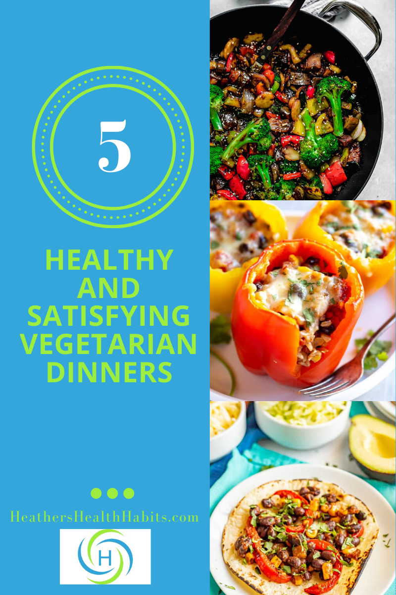 5 healthy and satisfying vegetarian dinners
