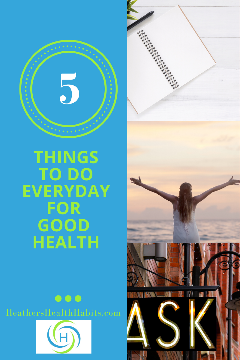 5 things to do everyday for good health include reminding yourself of new habits, celebrating achievements and asking for help