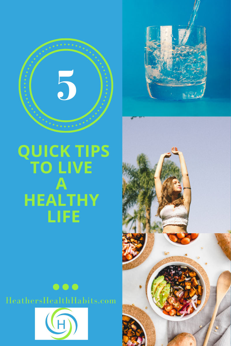 5 quick tips to live a healthy life