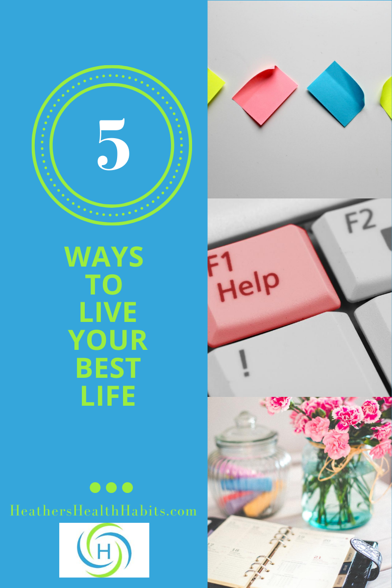 5 ways to live you best life