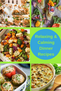 relaxing and calming dinner recipes