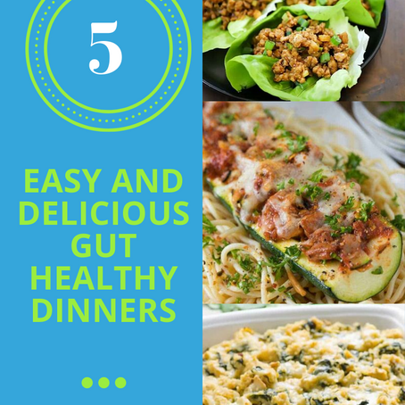 How To Make 5 Easy And Delicious Gut-Healthy Dinners