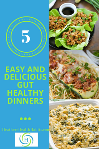 5 easy and delicious gut-healthy dinners