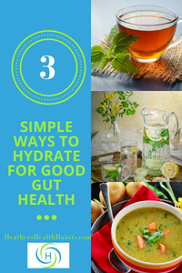 3 simple ways to hydrate for good gut health