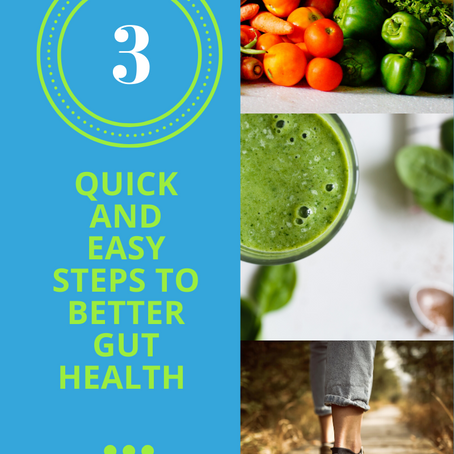 3 Quick And Easy Steps To Better Gut Health