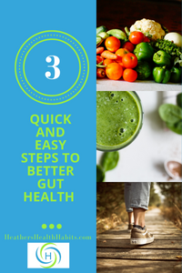 3 steps to better gut health, such as eating vegetables, drinking smoothies and walking