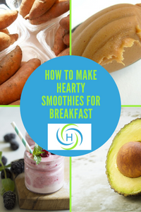 how to make hearty smoothies for breakfast