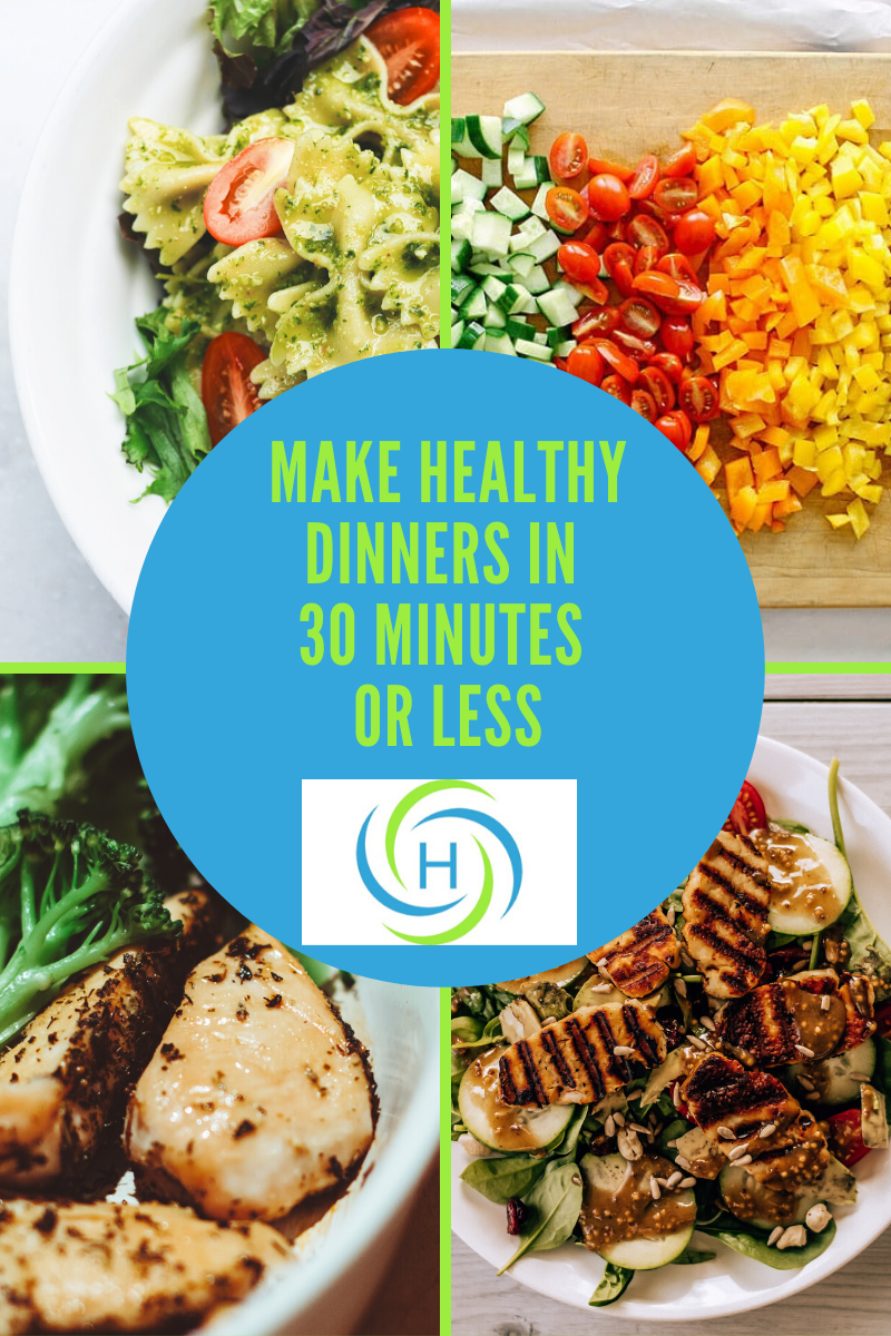make healthy dinners in 30 minutes or less