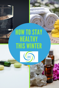 how to stay healthy this winter by drinking water, practicing self care, taking supplements and using essential oils