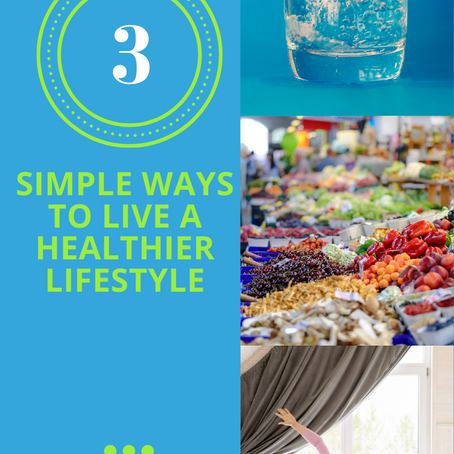 Here Are 3 Simple Ways To Live A Healthier Lifestyle