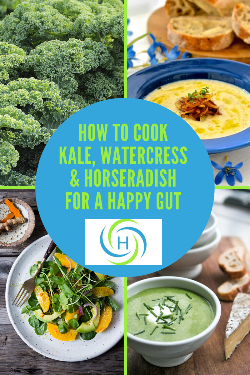how to cook with kale, watercress and horseradish for a happy gut