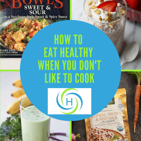 How To Eat Healthy When You Don't Like To Cook