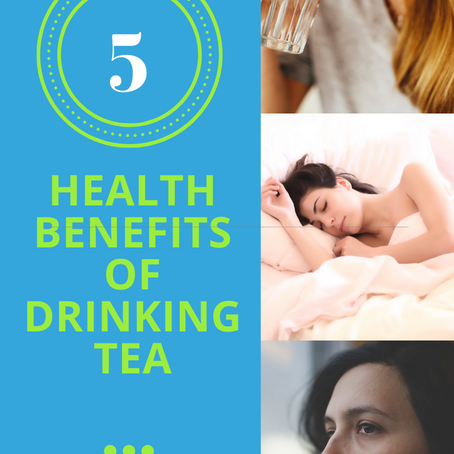 Tea Time! 5 Health Benefits of Drinking Tea