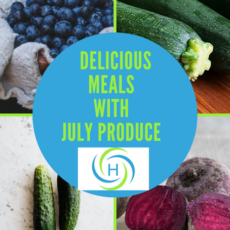 How To Make Delicious Meals With July Produce