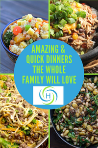 amazing and quick dinners the whole family will love
