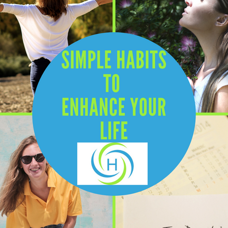 Simple Habits that will Enhance Your Life