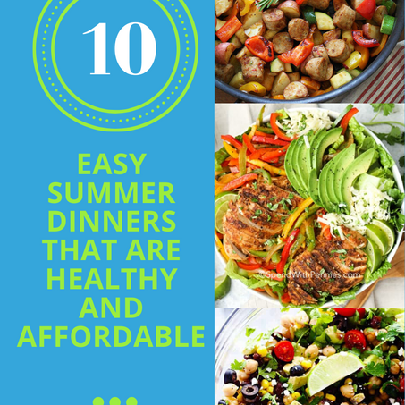 10 Easy Summer Dinners That Are Healthy And Affordable