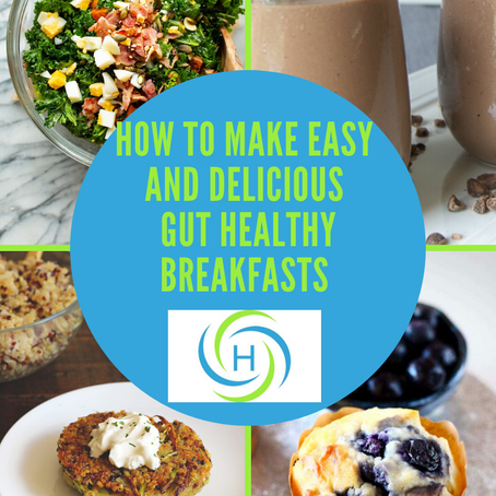 How To Make Delicious And Easy Gut Healthy Breakfasts