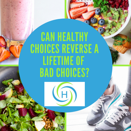 Can Healthy Choices Reverse A Lifetime Of Bad Choices?