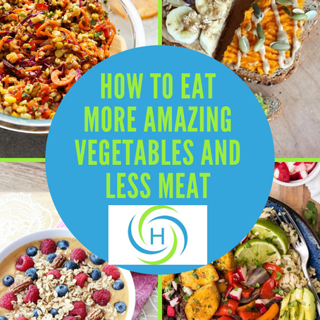 How To Eat More Amazing Vegetables And Less Meat