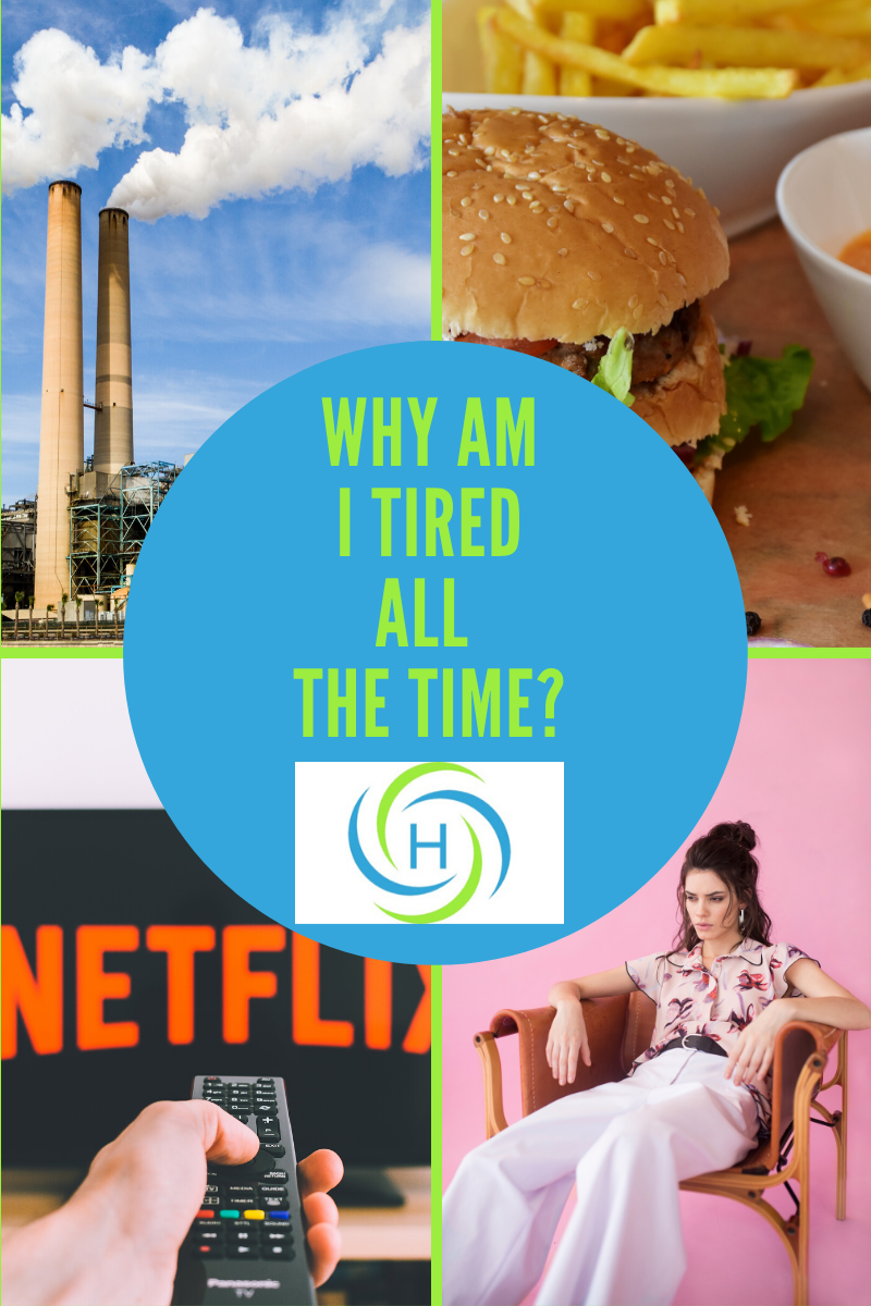why am I tried all the time? Some reasons are toxins in the environment, eating fast food, being sedentary and not exercising