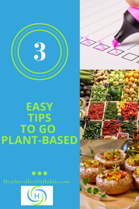 3 easy tips to go plant based