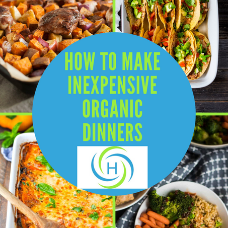 How To Make Inexpensive, Organic Dinners