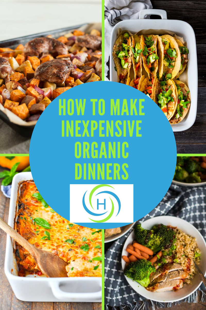 how to make inexpensive organic dinners
