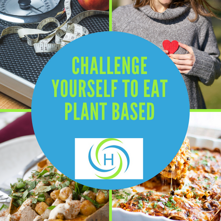 Turn The Tables And Challenge Yourself To Eat Plant Based