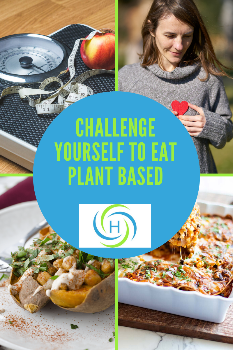 challenge yourself to eat plant based