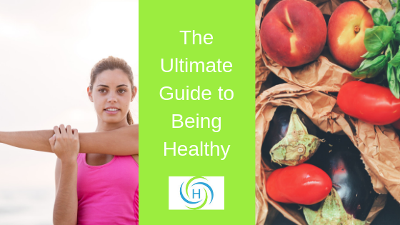 ultimate guide to being healthy