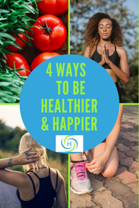 4 ways to be healthier and happier