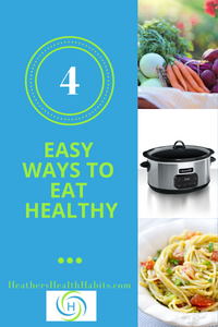 4 easy ways to eat healthy with vegetables crock pot and planning