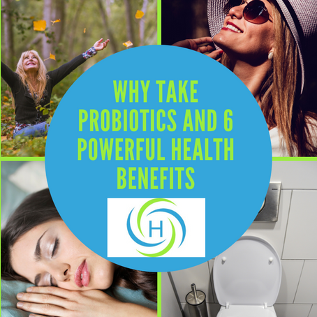 Why Take Probiotics And 6 Powerful Benefits