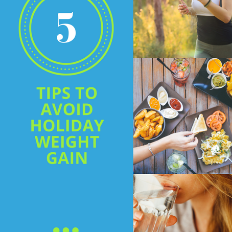 You Need To Know 5 Easy Tips To Stop Holiday Weight Gain