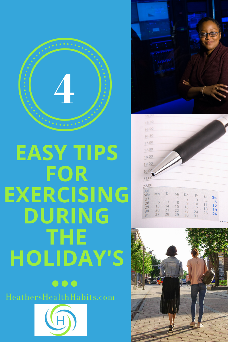 4 easy tips for exercising during the holiday's includes standing more, scheduling and walking
